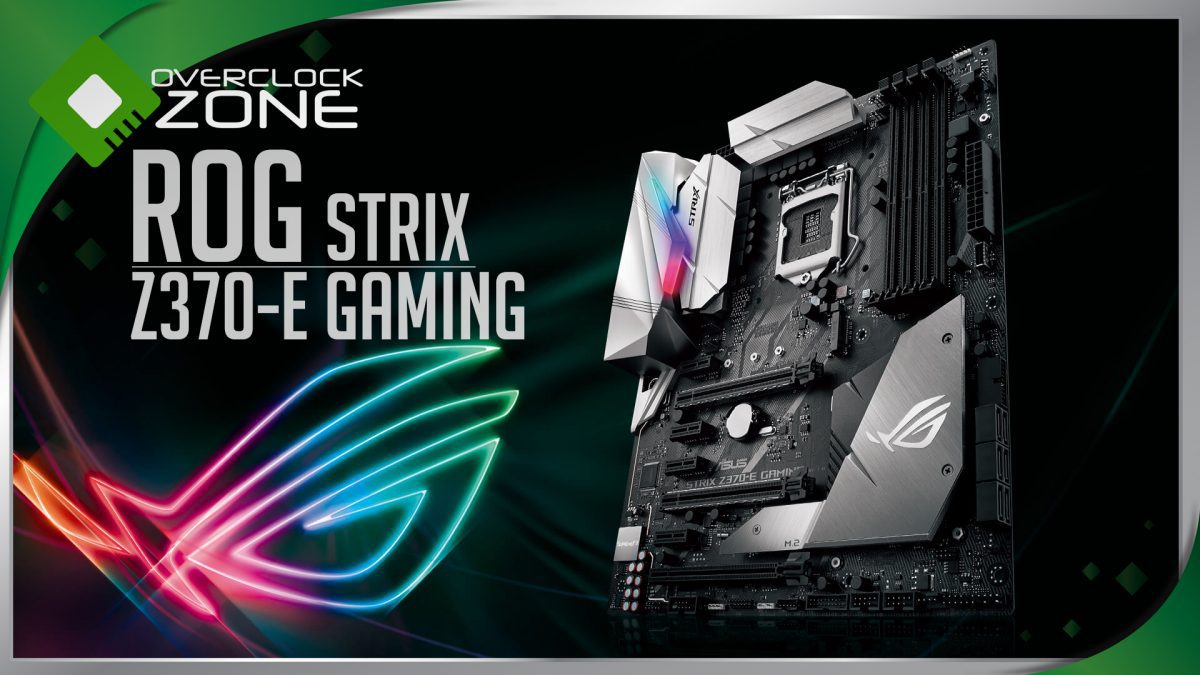 รีวิว ASUS ROG STRIX Z370-E Gaming : Motherboard