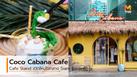 ฮาวายกลางสยาม Coco Cabana คาเฟ่สีเหลืองอะโลฮ่า