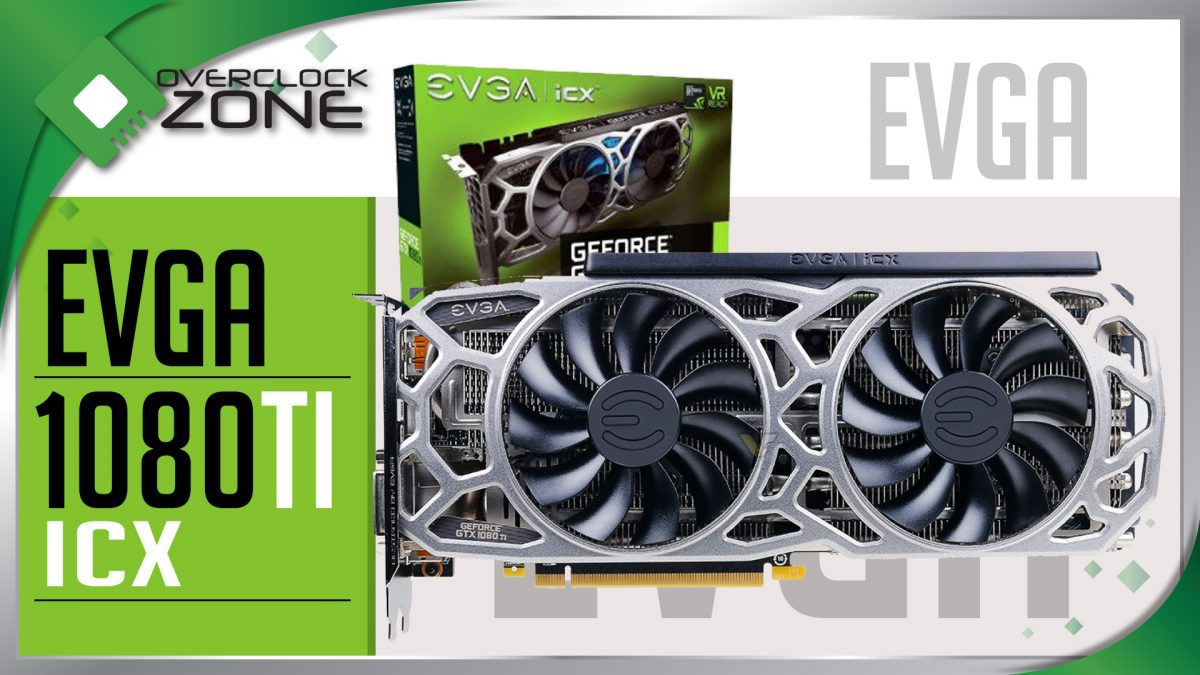 รีวิว EVGA GTX1080Ti SC2 Gaming ICX : Graphic Card