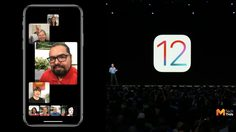 Apple เผย iOS 12 ยังไม่พร้อมใช้งาน Group FaceTime พร้อมกัน 32 คน