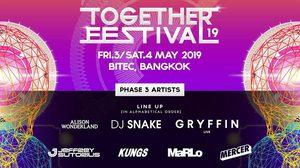 DJ Phase 3 ของ Together Festival 2019 มาแล้ว! พร้อมมันส์แน่นอน วันที่3-4 พฤษภาคมนี้