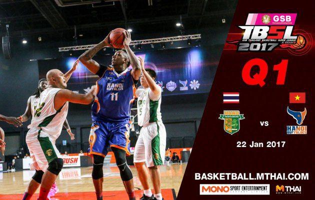 การแข่งขันบาสเกตบอล GSB TBSL2017 คู่ที่4 Mono Thew VS Hanoi Buffaloes (Vietnam) Q1 22/01/60