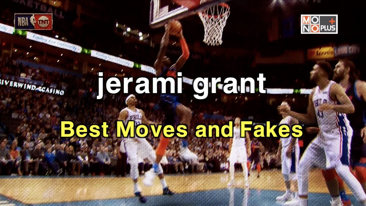 Jerami Grant Best Moves and Fakes
