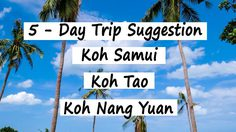 5 – Day Thailand Trip Suggestion: Koh Samui – Koh Tao – Koh Nang Yuan