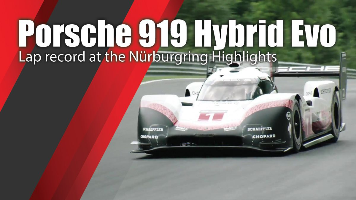 Porsche 919 Hybrid Evo Lap record at the Nürburgring Highlights