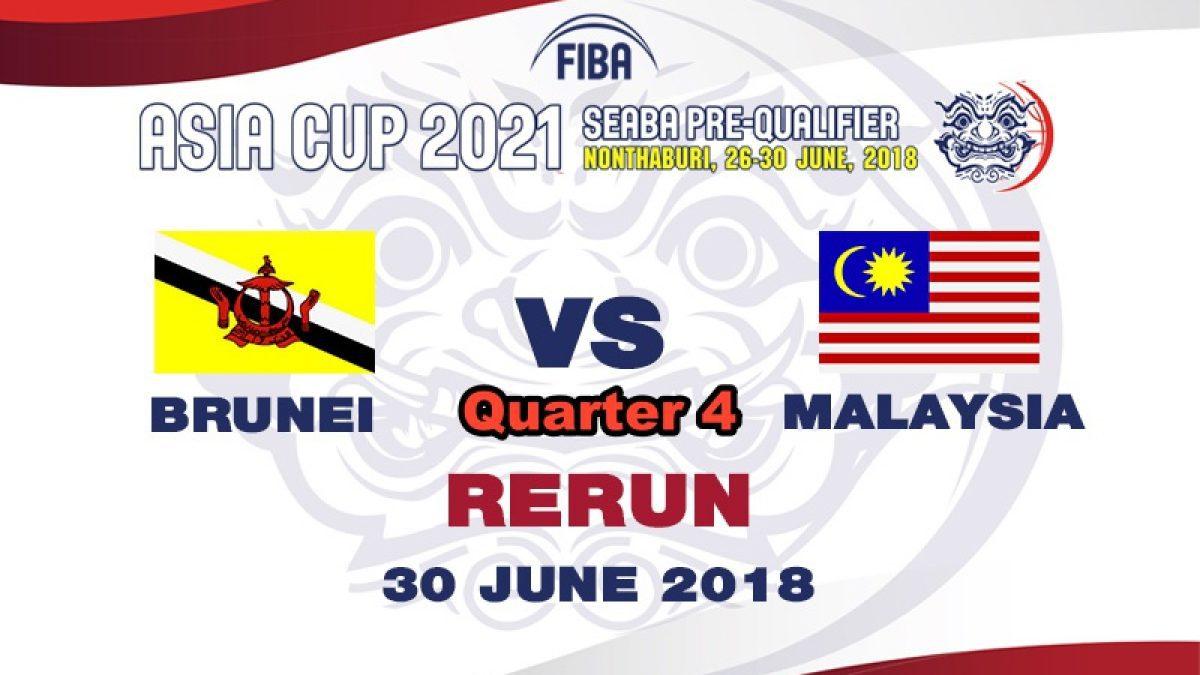 Q4 บาสเกตบอล FIBA ASIA CUP 2021 SEABA PRE-QUALIFIER  Brunei   VS  Malaysia  (30 June 2018)