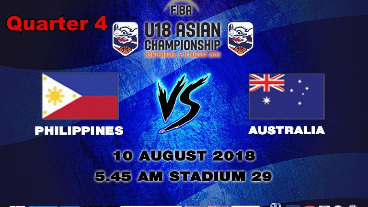 Q4 FIBA U18 Asian Championship 2018 : SF : Philippines VS Australia (10 Aug 2018)