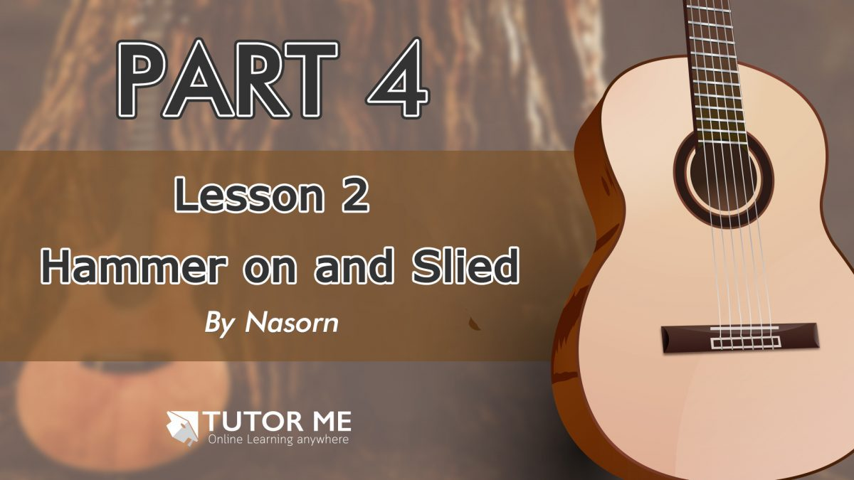 Part 4 Lesson 2 Hammer on and Slied
