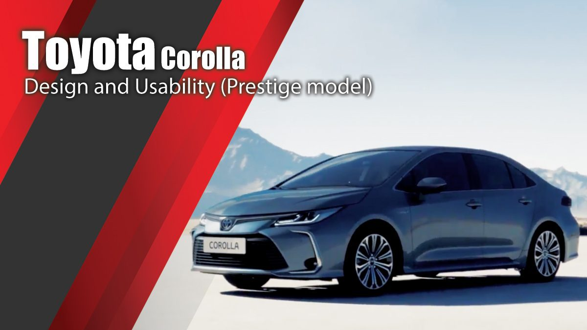 New Toyota Corolla Design and Usability (Prestige model)