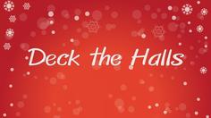 เนื้อเพลง Deck the Halls – เพลงวันคริสต์มาส