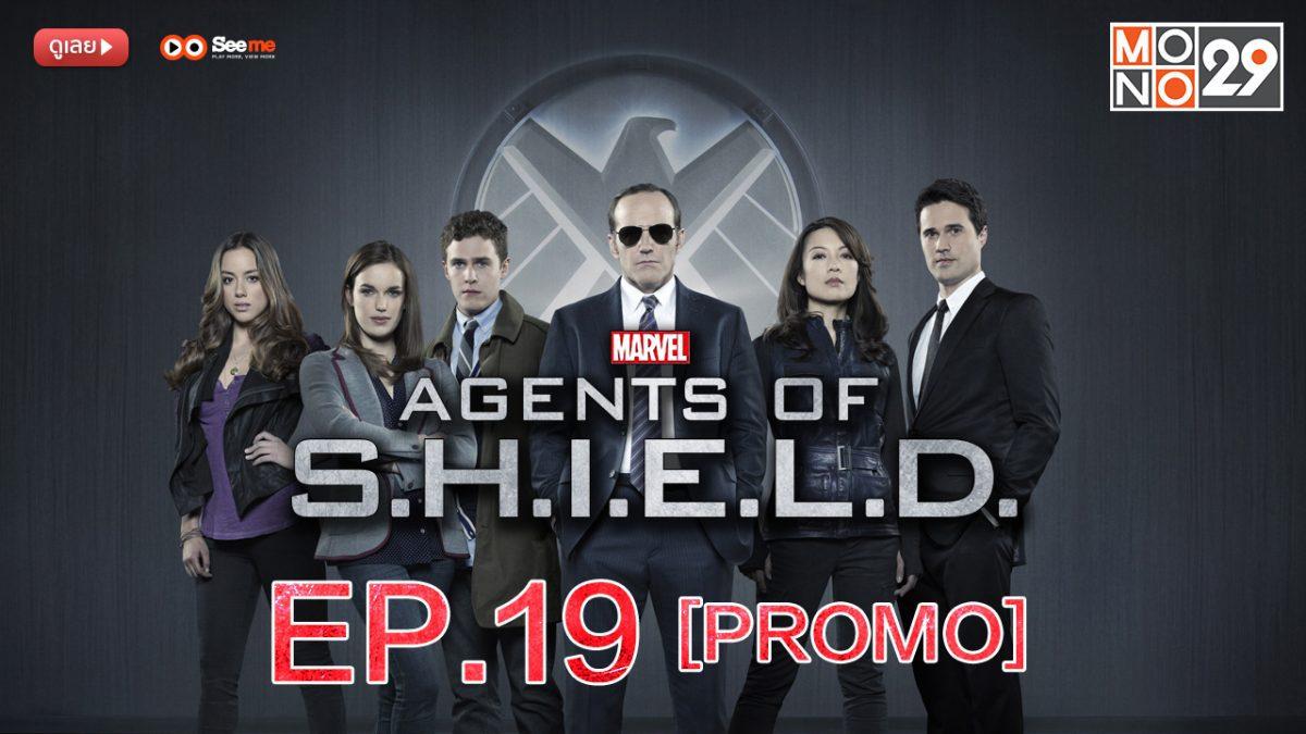Agents of S.H.I.E.L.D. ชี.ล.ด์. ทีมมหากาฬอเวนเจอร์ส ปี 1 EP.19 [PROMO]