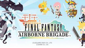 Final Fantasy Airborne Brigade กองพันทหารอากาศไฟนอลแฟนตาซีมาแล้วจ้า