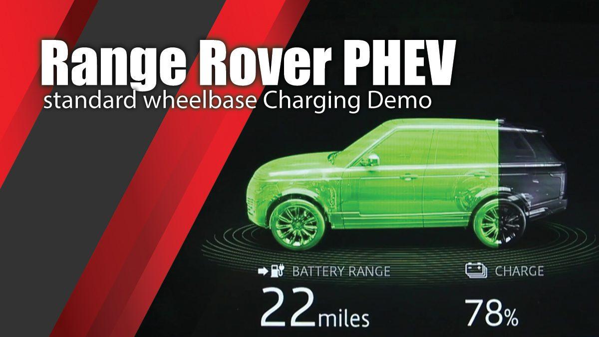 Range Rover PHEV standard wheelbase Charging Demo