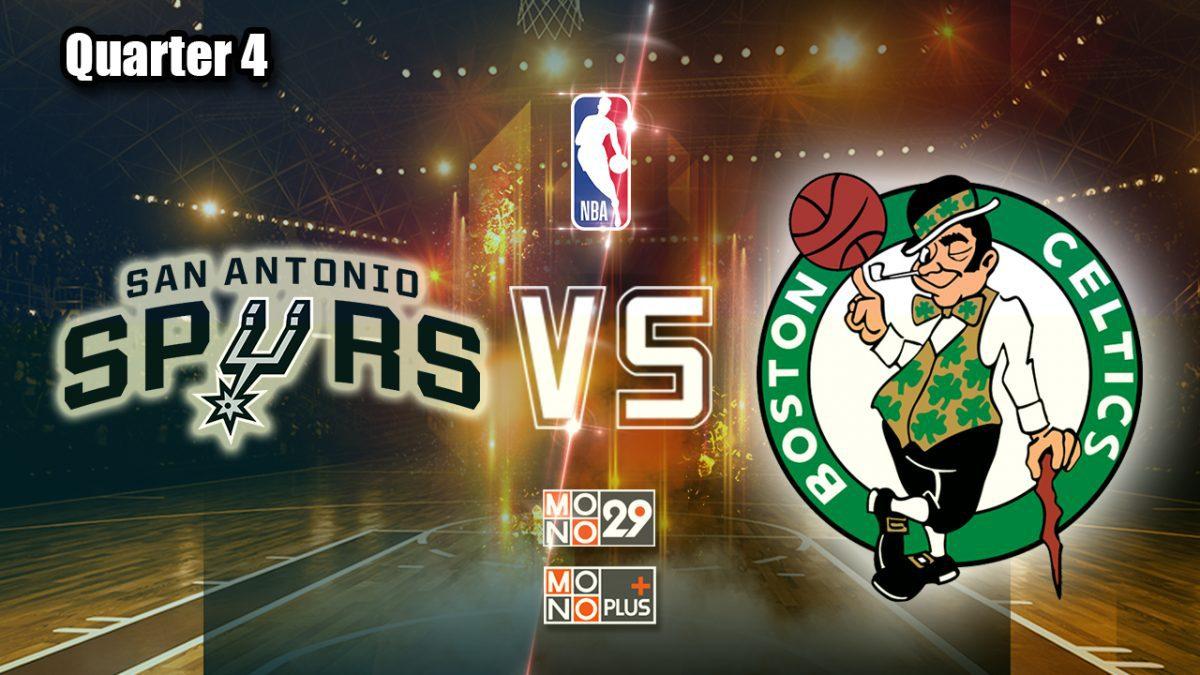 San Antonio Spurs VS. Boston Celtics : [Q4]