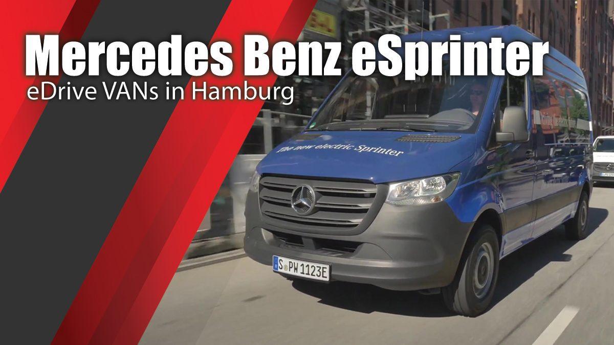 eDrive VANs in Hamburg Mercedes Benz eSprinter Preview