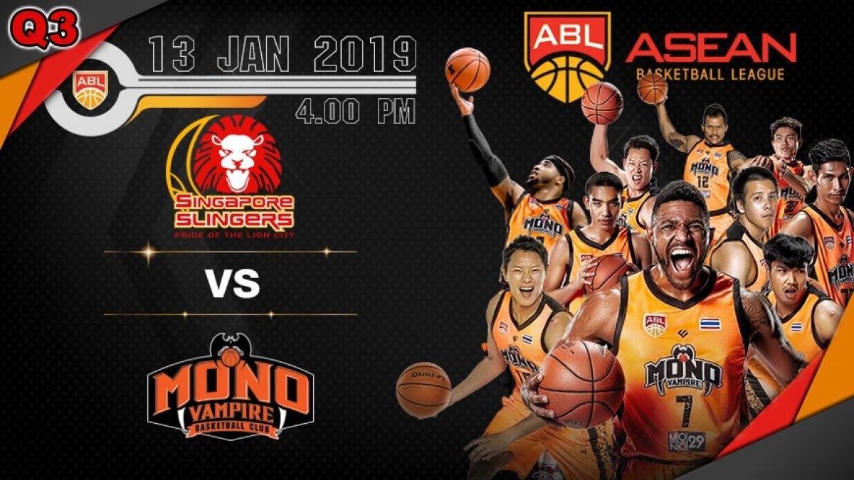 Q3 Asean Basketball League 2018-2019 : Singapore Slingers VS Mono Vampire 13 Jan 2019