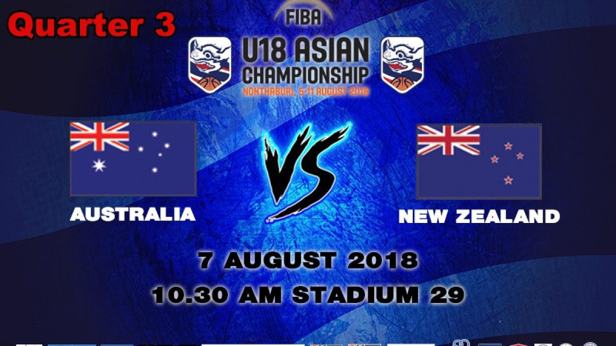 Q3 FIBA U18 Asian Championship 2018 : Australia VS New Zealand (7 Aug 2018)
