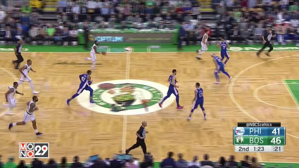 ไฮไลท์การแข่งขันบาสเกตบอล NBA คู่ ฟิลาเดลเฟีย เซเว่นตี้ซิกเซอร์ส – บอสตัน เซลติกส์