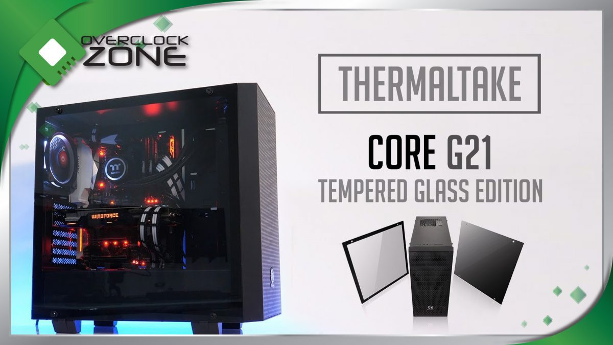 รีวิว Thermaltake Core G21 Tempered Glass : Chassis