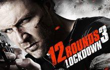 12 Rounds 3: Lockdown  ฝ่าวิกฤติ 12 รอบ 3 : ล็อคดาวน์
