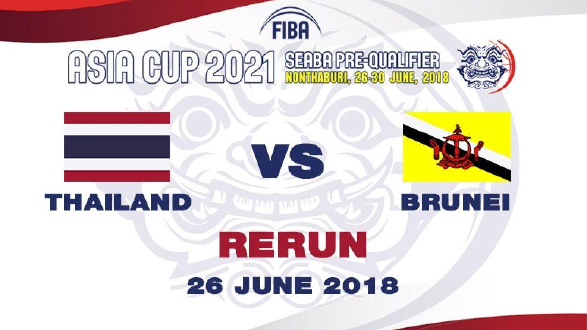 บาสเกตบอล FIBA ASIA CUP 2021 SEABA PRE-QUALIFIER : Thailand  VS  Brunei  (26 June 2018)