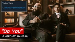 ฟักกลิ้ง ฮีโร่ + แบมแบม แรงจริง! แค่ปล่อยทีเซอร์ #DoYouFHEROxBamBam ก็กระหึ่มโซเชี่ยล!