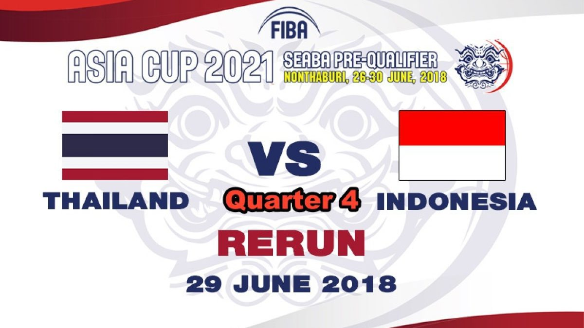 Q4 บาสเกตบอล FIBA ASIA CUP 2021 SEABA PRE-QUALIFIER : Singapore  VS  Brunei (28 June 2018)
