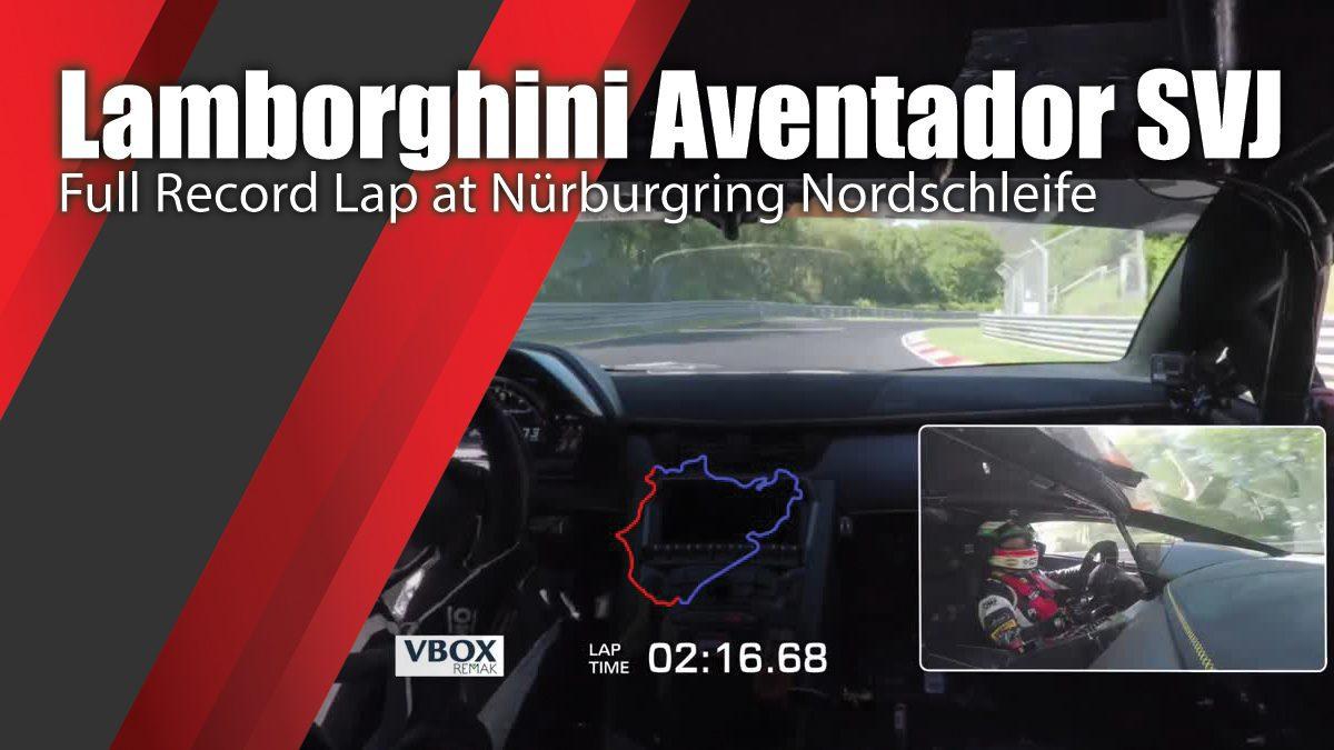 Lamborghini Aventador SVJ – Full Record Lap at Nürburgring Nordschleife