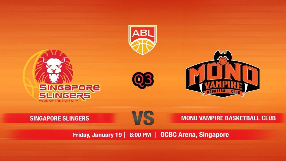 การเเข่งขันบาสเกตบอล ABL2017-2018 : Singapore Slingers (SIN) VS Mono Vampire (THA)  Q3 (19 Jan 2018)