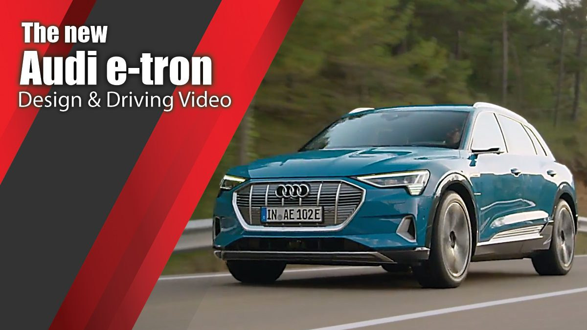 The new Audi e-tron Design & Driving Video