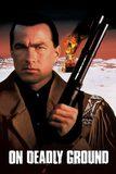 On Deadly Ground ยุทธการทุบนรกหมื่นฟาเรนไฮต์