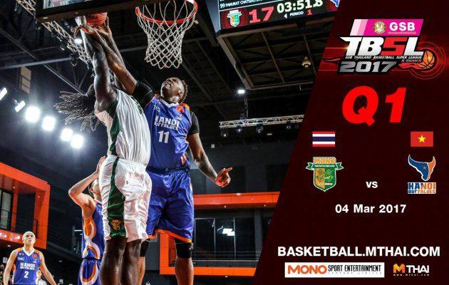 การแข่งขันบาสเกตบอล GSB TBSL2017 Leg2 คู่ที่3 Mono Thew VS Hanoi Buffaloes (Vietnam) Q1 4/03/60
