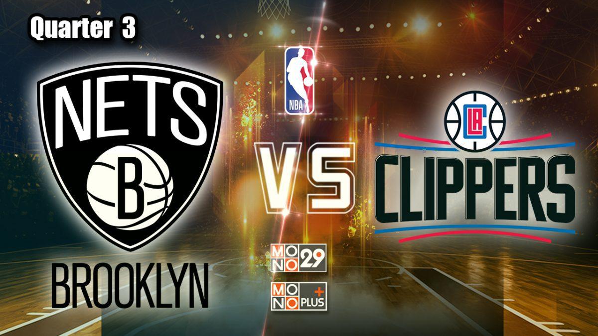 Brooklyn Nets VS. Los Angeles Clippers [Q.3]