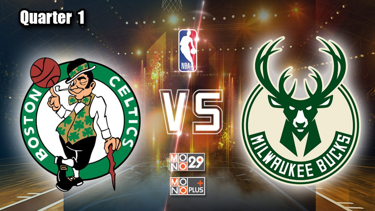 Boston Celtics VS. Milwaukee Bucks [Q.1]