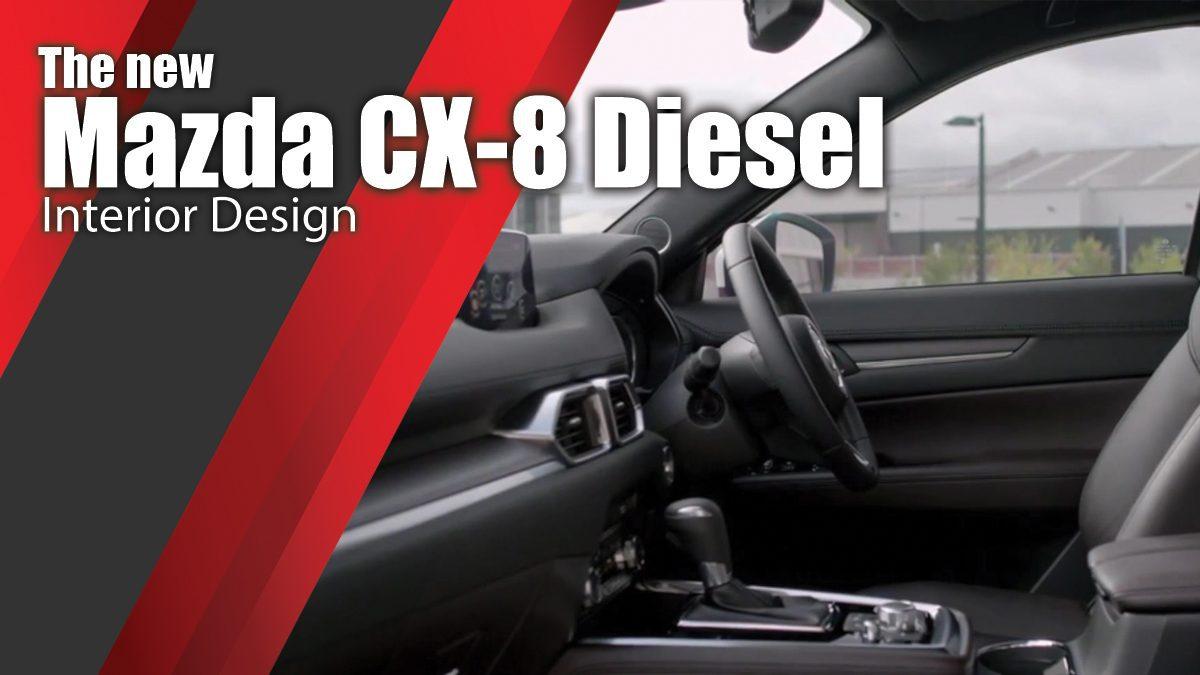 The new Mazda CX-8 Diesel Interior Design