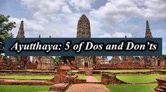 Ayutthaya: 5 of Dos and Don'ts