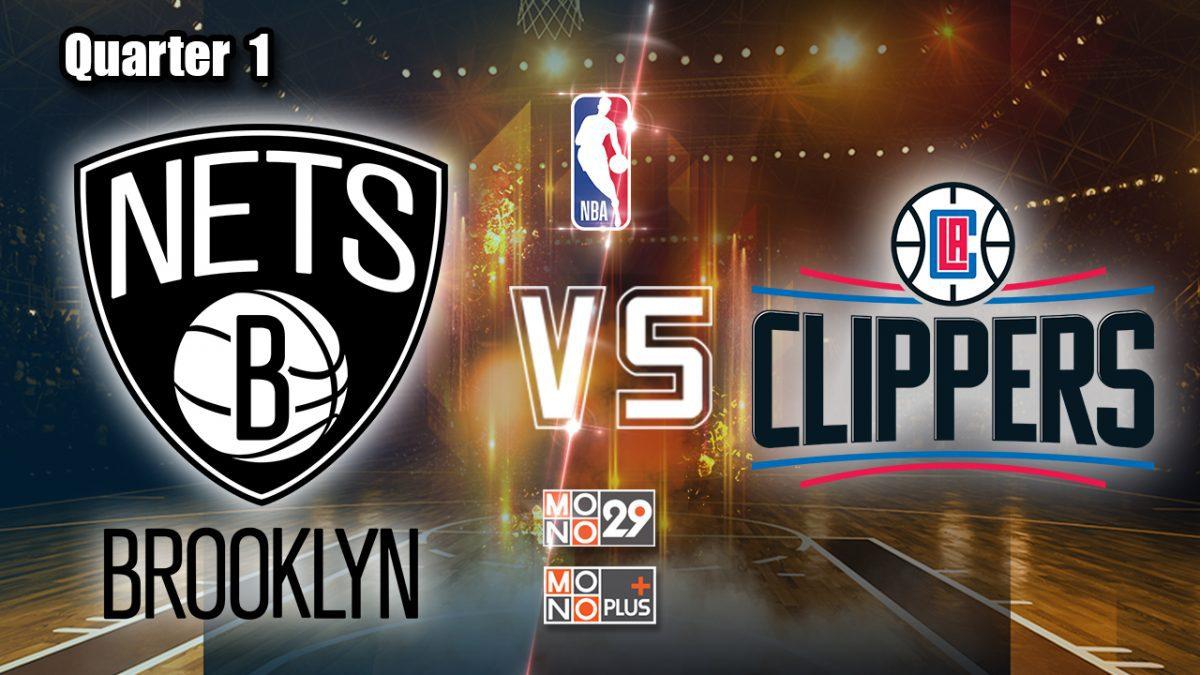 Brooklyn Nets VS. Los Angeles Clippers [Q.1]