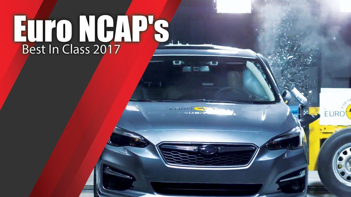 ท้าพิสูจน์ระบบรักษาความภัยของ Euro NCAP's Best In Class 2017
