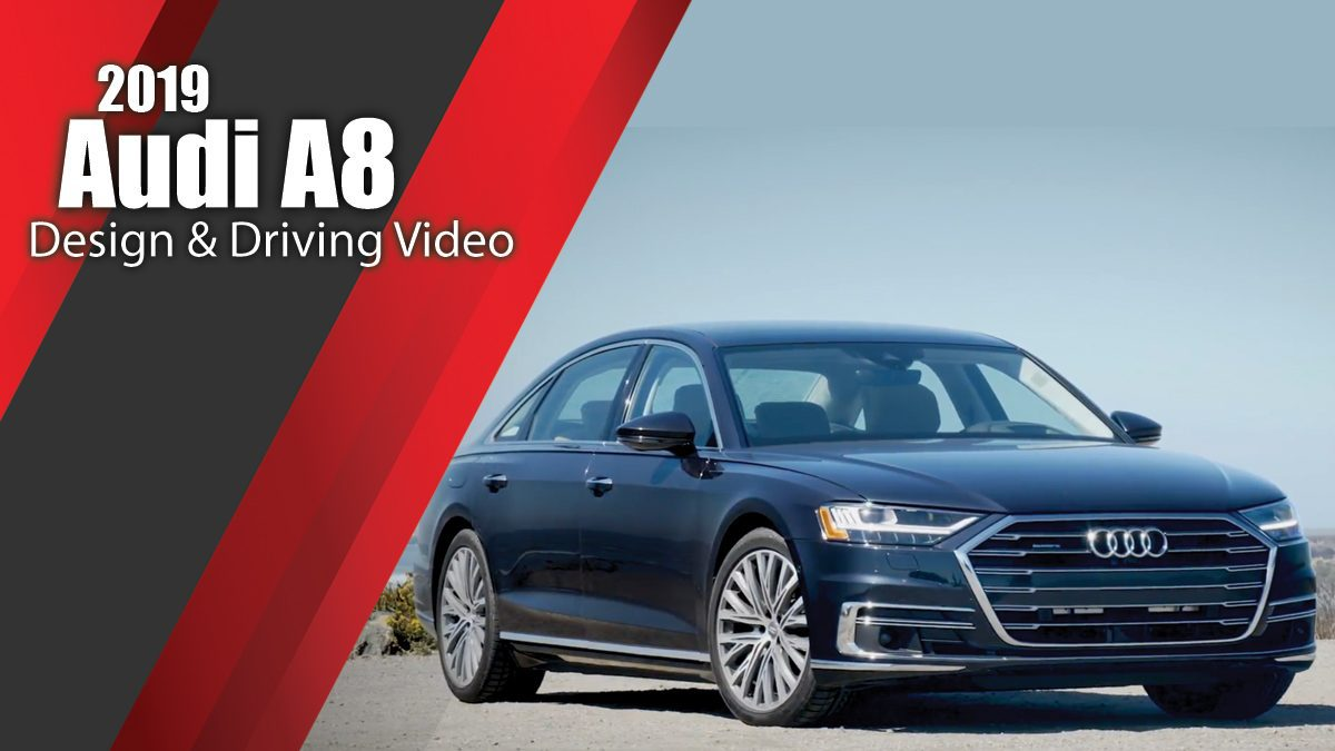 2019 Audi A8 - Design & Driving Video