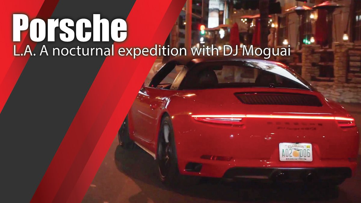 L.A. A nocturnal expedition with DJ Moguai and Porsche