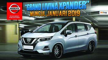 ลือกันว่า Nissan Grand Livina รุ่นใหม่อาจจะเป็นแฝดผู้น้องของ Mitsubishi Xpander