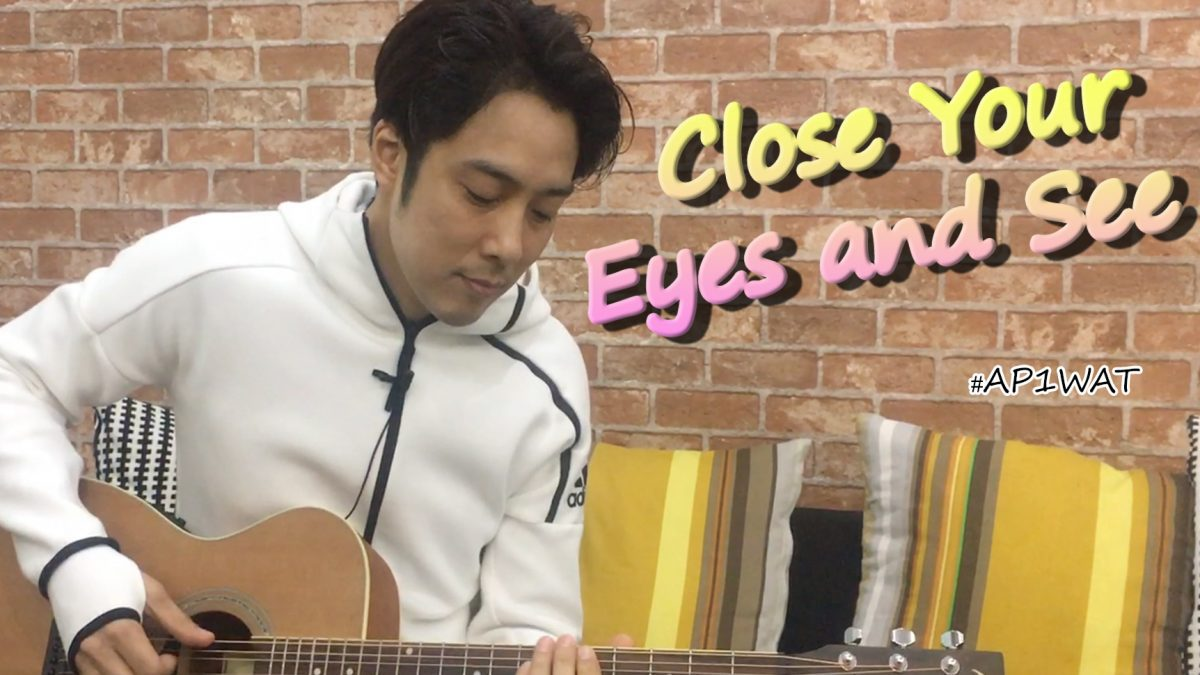 Close Your Eyes and See - AP1WAT (Live)