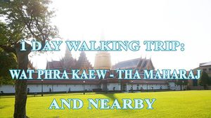 1 Day Walking Trip: Wat Phra Kaew  – Tha Maharaj and Nearby