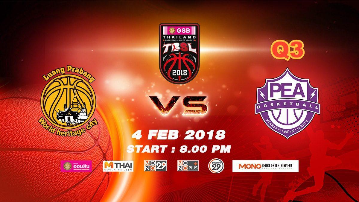 Q3 Luang Prabang (LAO) VS PEA (THA)  : GSB TBSL 2018 ( 4 Feb 2018)