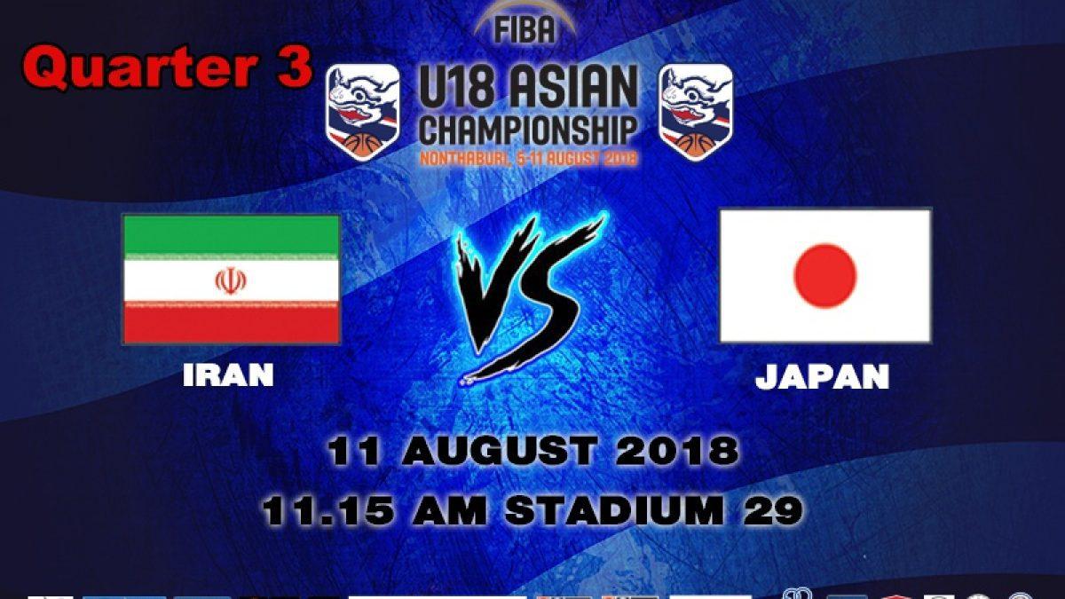 Q3 FIBA U18 Asian Championship 2018 : 5th-6th : Iran VS Japan (11 Aug 2018)