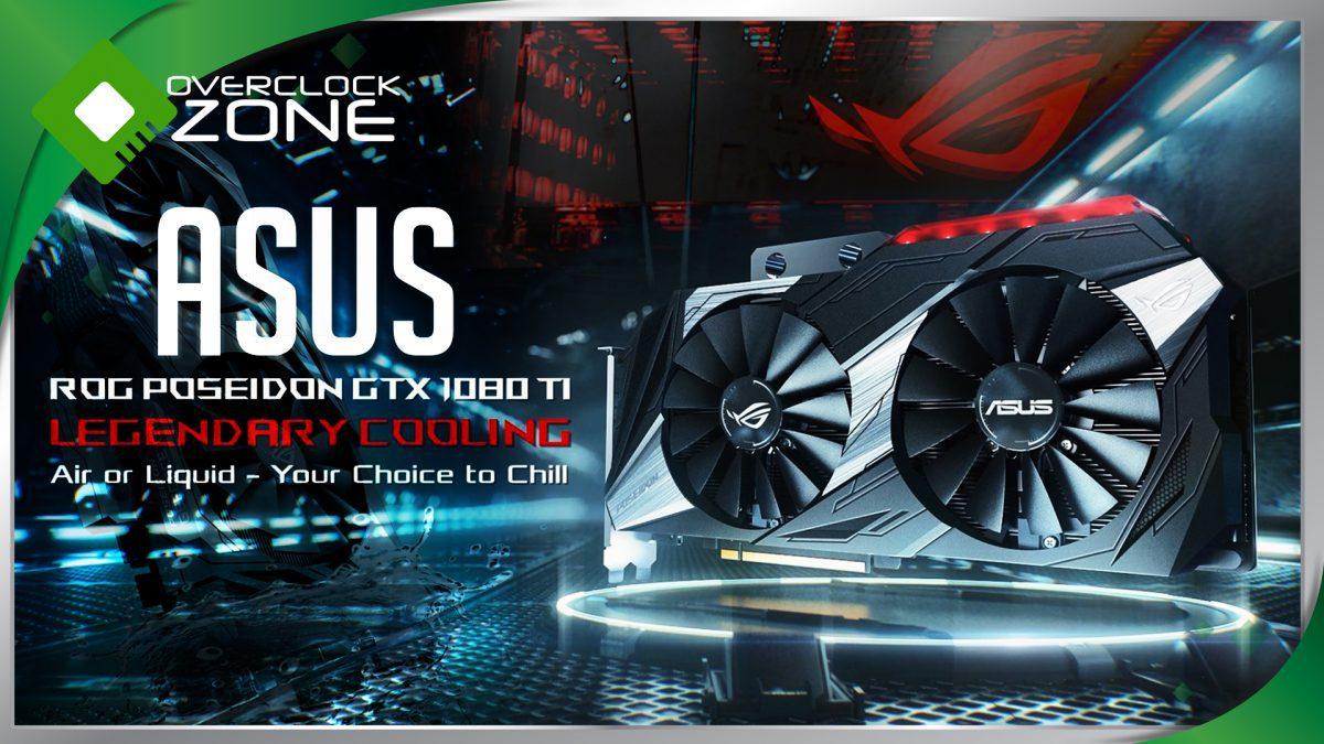 รีวิว ASUS GTX1080Ti Poseidon Platinum : พร้อมสำหรับชุดน้ำ