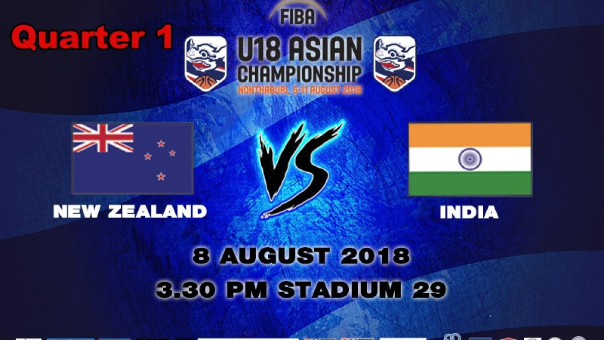 Q1 FIBA U18 Asian Championship 2018 : New Zealand VS India (8 Aug 2018)