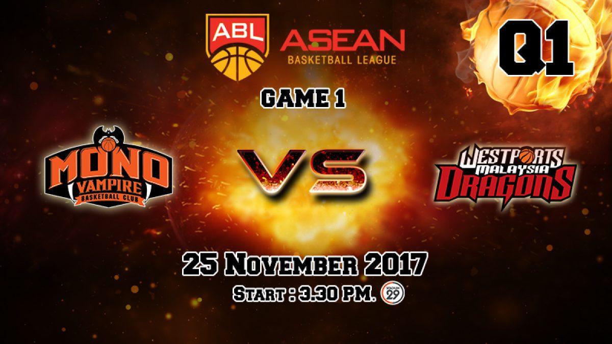 การเเข่งขันบาสเกตบอล ABL2017-2018 : Mono Vampire (THA) VS Dragons (MAS) Q1 (25 Nov 2017)