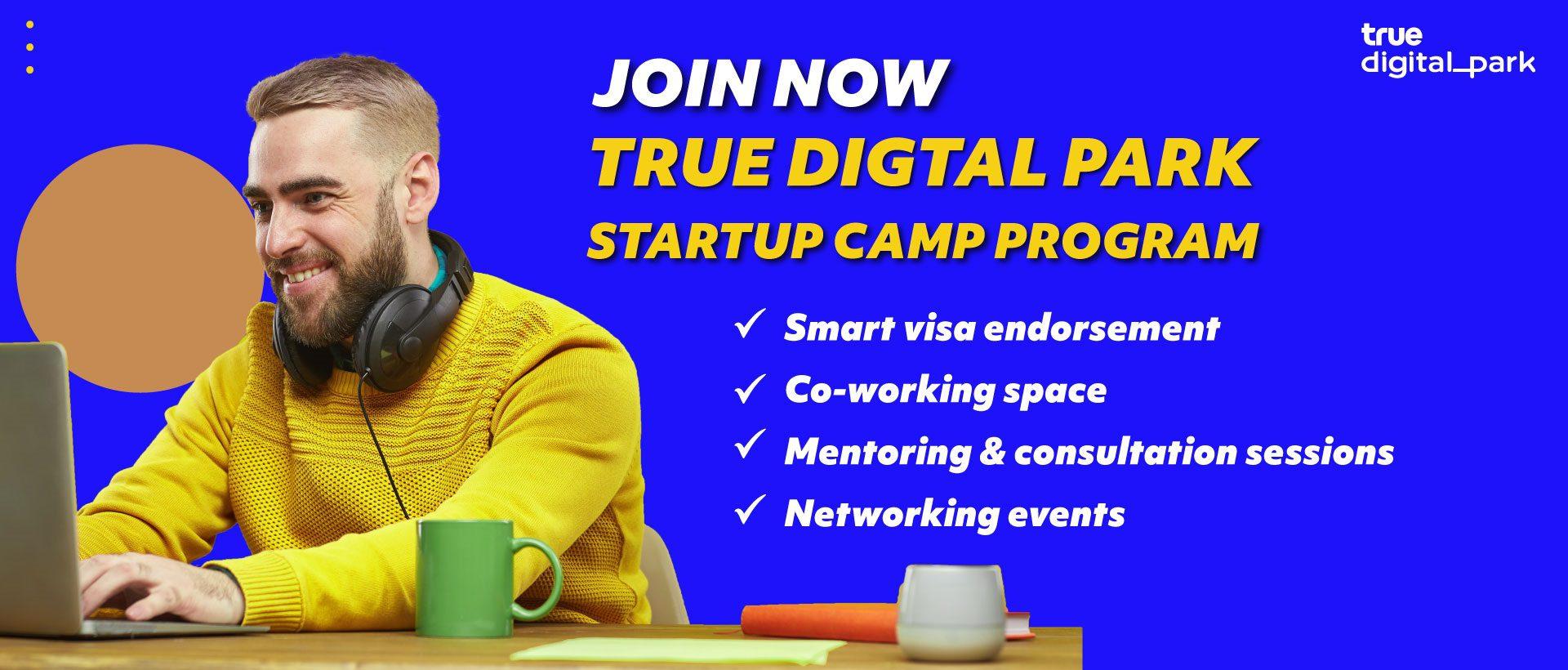 TRUE เปิดโครงการ True Digital Park Startup Camp หนุนสตาร์ทอัพต่างชาติลงทุนไทย