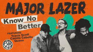 Know No Better – Major Lazer (feat. Travis Scott, Camila Cabello & Quavo)